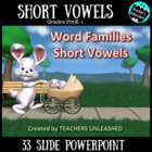 Word Families - Short Vowels Practice PowerPoint Lesson