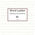 Word Ladder for Beginning Consonant Blend bl-