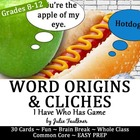 "Word Origins (Common Cliches & Idioms) ""I Have...Who Has"" Game"