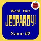 Word Part Jeopardy (2)