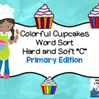 Word Sort  {Hard C and Soft C- Cupcakes }