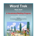 Word Trek Book Three:  Greek and Latin Affixes and Bases--