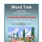 Word Trek Book Three:  Part One:  Lessons 1-6