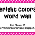 Word Wall- Bright Colors!