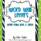Word Wall Letters (Green Polka Dots &amp; Zebra)