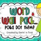 Word Wall Pack {Dolch Lists}...Polka Dot Theme!