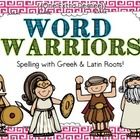 Word Warriors: Spelling with Greek & Latin Roots!