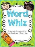 Word Whiz-A Complete Differentiated First Grade Word Study