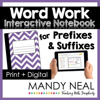 Word Work Interactive Notebook for Prefixes & Suffixes