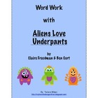 Word Work for Aliens Love Underpants