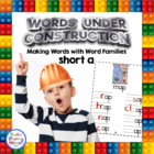 Words Under Construction-Make Word Family Words-Short a