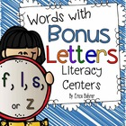 Words with Bonus Letters Literacy Centers