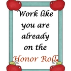 Work Like You Are Already On The Honor Roll