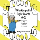 Working with Sight Words A-Z (High Frequency Words)