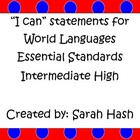 World Language Essential Standards Intermediate High &quot;I Ca