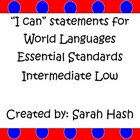 "World Language Essential Standards Intermediate Low ""I Can"