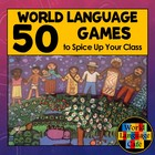 World Language Review Games:  50 Games and Activities to S