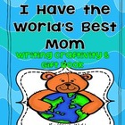 &quot;World&#039;s Best Mom&quot;  Mother&#039;s Day Writing Craftivity &amp; Gift Book