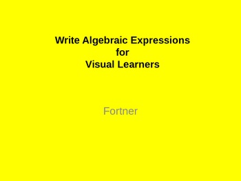Write Algebraic Expressions for Visual Learners