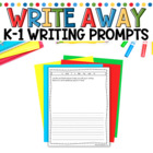 Write Away! Writing Prompts for K and 1st