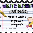 Write Right! How to Organize & Write a Paragraph {BUNDLED}