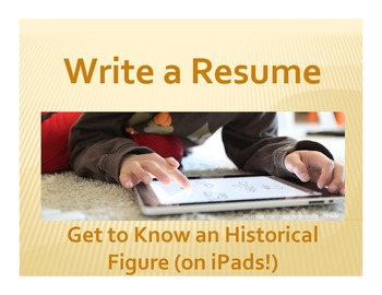 Write a Resume: Get to Know an Historical Figure (on iPads!)