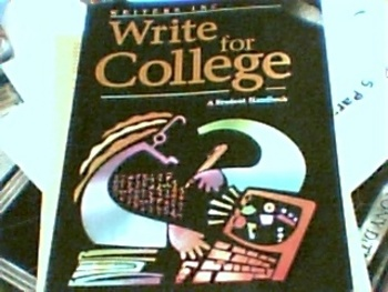 Write for College, A Student Handbook by Writers Inc.