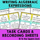 Writing Algebraic Expressions Task Cards and Recording She