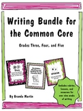 Writing Bundle for the Common Core: Opinion, Narrative, an