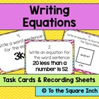 Writing Equations Task Cards and Recording Sheets CCS: 6.EE.7