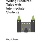 Writing Fractured Tales with Intermediate Students
