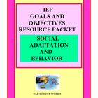Writing IEP Goals and Objectives: Behavior and Social Adaptation
