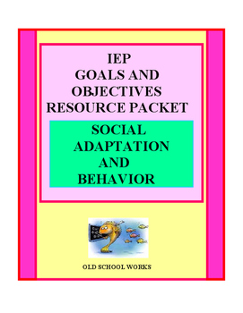 IEP Goals and Objectives Resource Packet Behavior and Soci