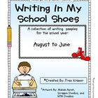 Writing In My School Shoes: Writing Samples for An Entire Year