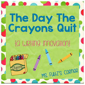 Writing Innovation: The Day The Crayons Quit