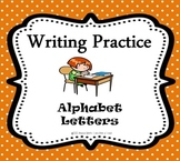 Writing Practice: Alphabet Letters and Words {Lower and Up