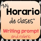 Writing Prompt and Rubric: Mi horario de clases (Spanish 1)