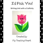 Writing Unit with Craftivity: I&#039;d Pick You!