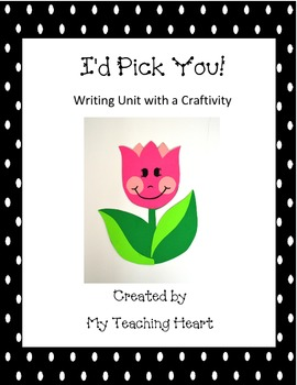 Writing Unit with Craftivity: I'd Pick You!