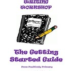 Writing Workshop:  The Getting Started Guide