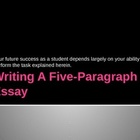 Writing a Five-Paragraph Essay Ppt and Handouts