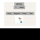 Writing a Haiku using Magnetic Poetry Tiles