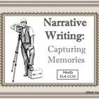 Writing a Narrative: Capturing Memories