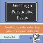 Writing a Persuasive Essay - Complete Unit