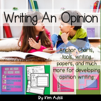Writing an Opinion by Kim Adsit aligned with Common Core