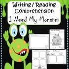 Writing/Reading Comprehension {I Need My Monster}