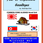 YEAR OF IMPOSSIBLE GOODBYES Common Core Aligned Novel Study
