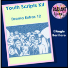 YOUTH SCRIPTS KIT DRAMA EXTRAS 12 -Radiant Heart Publishing
