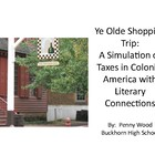 Ye Olde Shopping Trip:  A Simulation of Taxes in Colonial America