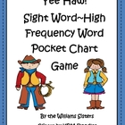Yee Haw!  Sight Word~High Frequency Word Pocket Chart Game